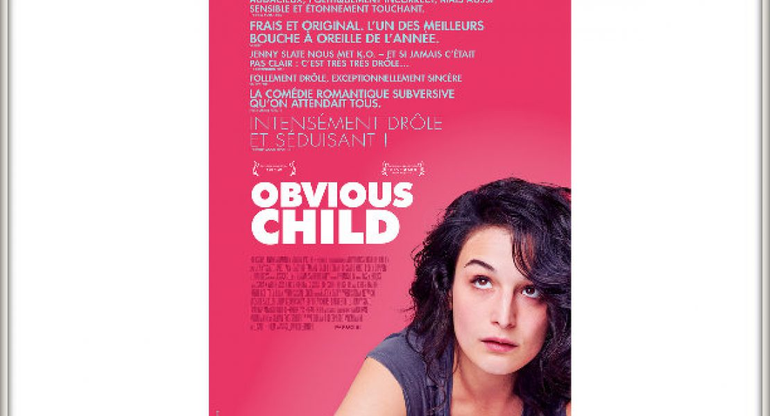 "Sur Grand Écran : ""Obvious Child"" de Gillian Robespierre"