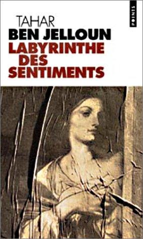 Labyrinthe des sentiments  - Tahar Ben Jelloun - Jeans & Stilettos