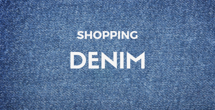 Shopping De Saison : Sélection 100% Denim